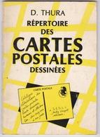 Répertoire Des Cartes Postales Dessinées - D. Thura 1984 - Livres