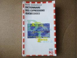 Dictionnaire Des Expressions Québécoises (Pierre Desruisseaux) éditions De 1990 - Dictionnaires