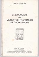 LOUIS GRANGER / PHOTOCOPIES DES VIGNETTES FRANCAISES DE CROIX ROUGE - Cinderellas