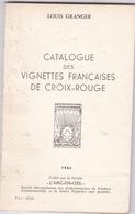 LOUIS GRANGER / CATALOGUE DES VIGNETTES FRANCAISES DE CROIX ROUGE - Cenicientas