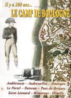 IL Y A 200 ANS LE CAMP DE BOULOGNE NAPOLEON GRANDE ARMEE EMPIRE GUERRE - Histoire