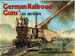 GERMAN RAILROAD GUNS IN ACTION ARTILLERIE SUR RAIL AVF CANON TRAIN CHEMINS FER - Books