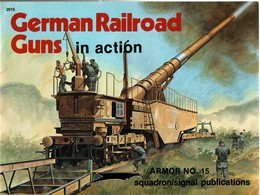 GERMAN RAILROAD GUNS IN ACTION ARTILLERIE SUR RAIL AVF CANON TRAIN CHEMINS FER - Livres
