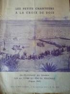 Les Petits Chanteurs à La Croix De Bois Au Sahara Pere Foucacauld 1949  4 Pages Gd Format état Moyen Mais Complet - Vieux Papiers