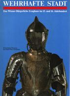CATALOGUE EXPOSITION ARME ARMURE BOUCLIER 15e ET 16e SIECLE MUSEE ARMEE VIENNE AUTRICHE - Books