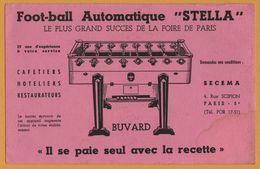 BUVARD - Foot Ball Automatique STELLA - Baby Foot - Cafetier - Hotelier - SECEMA - Foire De Paris - Blotters