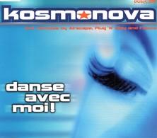 Kosmonova Danse Avec Moi Single CD - Dance, Techno & House