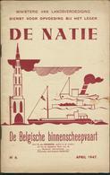 DE BELGISCHE BINNENSCHEEPVAART * 1947 * DE NATIE * VEEL AFBEELDINGEN VAN BINNENSCHEPEN * PENICHES * 45 PP + PLAN - Other