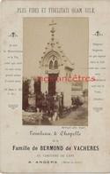 Noblesse-Grand CDV (cab) Tombeau Et Chapelle Famille BERMOND DE VACHERES-généalogie-cimetière Angers-TB état - Anciennes (Av. 1900)