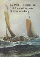 Nan Huijsman Rzn - Texel - De Post-, Telegraaf- En Telefooonhistorie Van Schiermonnikoog - 2003 - Nieuw Exemplaar - Filatelie En Postgeschiedenis
