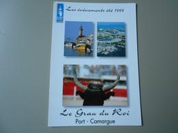 GARD LE GRAU DU ROI PORT CAMARGUE LES EVENEMENTS ETE 1999 PROGRAME AU VERSO - Le Grau-du-Roi