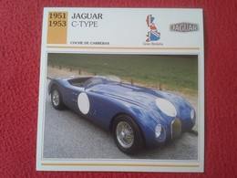 FICHA TÉCNICA DATA TECNICAL SHEET FICHE TECHNIQUE AUTO COCHE CAR VOITURE 1951 1953 JAGUAR C-TYPE GREAT BRITAIN CARS RACE - Coches