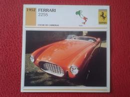 FICHA TÉCNICA DATA TECNICAL SHEET FICHE TECHNIQUE AUTO COCHE CAR VOITURE 1952 FERRARI 225S ITALIA ITALY CARS RACE VER FO - Coches
