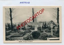 AYETTE-Cimetiere Militaire-Tombes-CARTE Allemande-Guerre 14-18-1WK-France-62-Militaria- - Andere Gemeenten