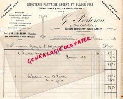 17-ROCHEFORT SUR MER-RARE FACTURE G. PORTERON-BIJOUTERIE ARGENT ET PLAQUE FIXE- JAPY-HORLOGERIE -BIJOUTIER HORLOGER-1930 - Old Professions