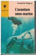 Marabout Junior    L'AVENTURE SOUS-MARINE  Par Frederick Wagner - Books, Magazines, Comics