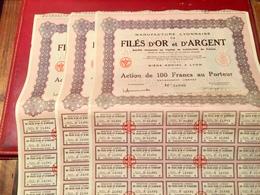MANUFACTURE  LYONNAISE  De  FILÉS  D' OR  Et  D' ARGENT -------Lot  De  3  Actions  De  100 Frs - Industry