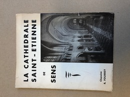 Dépliant Touristique : La Cathédrale Saint Etienne De Sens - Dépliants Touristiques
