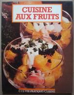 Cuisine Aux Fruits. - Vie Pratique Cuisine 1986. - Gastronomie