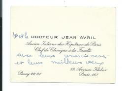 CARTE De VISITE.. Docteur Jean AVRIL, Ancien Interne Des Hôpitaux De Paris, Chef Clinique Faculté, Avenue Kléber PARIS - Cartes De Visite