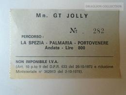 ZA101.25  ITALIA  -  Vapore - LMn. GT JOLLY  - La Spezia- Palmaria-Portovenere Andata Lire 800  1979  Boat Ticket - Boat