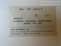 ZA101.26  ITALIA  -  Vapore - LMn. GT JOLLY  - La Spezia- Palmaria-Portovenere Andata Lire 800  1979  Boat Ticket - Europa