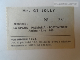 ZA101.27  ITALIA  -  Vapore - LMn. GT JOLLY  - La Spezia- Palmaria-Portovenere Andata Lire 800  1979  Boat Ticket - Boat