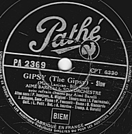 78 Trs - 25 Cm - Pathé  PA  2369 - état TB - AIME BARELLI - GIPSY - HEY BA BA RE BOP - 78 Rpm - Gramophone Records