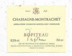 étiquette De Vin , Bourgogne , CHASSAGNE MONTRACHET ,ROPITEAU , Meursault ,cote D'or - Bourgogne
