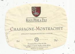 étiquette De Vin , Bourgogne , CHASSAGNE MONTRACHET ,Roux , SAINT AUBIN ,cote D'or - Bourgogne