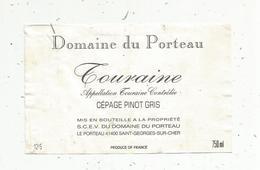 étiquette De Vin , DOMAINE DU PORTEAU ,TOURAINE , Cépage Pinot Gris ,Saint Georges Sur Cher - Labels