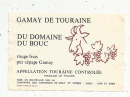 étiquette De Vin  ,GAMAY DE TOURAINE  Du Domaine Du BOUC ,vignerons De OISLY Et THESEE ,Loir Et Cher - Labels