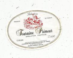 étiquette De Vin  , TOURAINE PRIMEUR , Vignerons De OISLY Et THESEE , Loir Et Cher - Labels