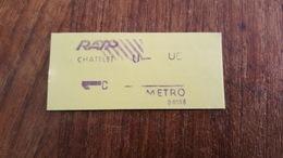 Ticket   RATP METRO  1 CLASSE CHATELET - Metropolitana