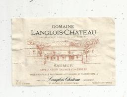 étiquette De Vin  , SAUMUR , Domaine LANGLOIS-CHATEAU , St Hilaire ,St Florent , Maine & Loire - Labels