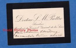 Carte De Visite Ancienne - Docteur Léon M. PIETTRE , Sénateur & Président Du Conseil Général De La Seine - 1900 - Cartes De Visite