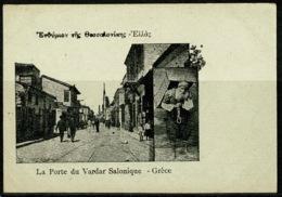 Ref 1233 - Early Postcard - La Porte Du Vardar Salonique Salonica Thessaloniki Greece - Greece
