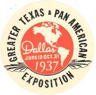 ETIQUETA    EXPOSITION DALLAS 1937 (GREATER TEXAS-PAN AMERICAN) - Publicidad