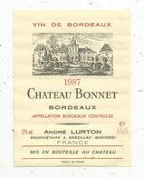 étiquette De Vin  , Bordeaux , Château BONNET ,A. Lurton, Grézillac , Gironde , 37.5 - Bordeaux