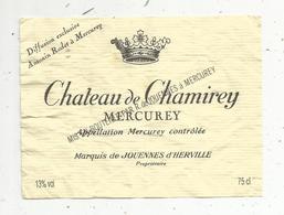 étiquette De Vin  , Bourgogne, Chateau De CHAMIREY , MERCUREY ,marquis De Jouennes D'Herville - Bourgogne