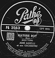78 Trs - 25 Cm - Pathé  PA  2563 - état TB - AIME BARELLI -  NATURE BOY - THE WOODY WOODPECKER SONG - 78 T - Disques Pour Gramophone