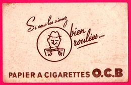 BUVARD - O.C.B. - Papier à Cigarettes - Si Vous Les Aimez Bien Roulées - Tobacco