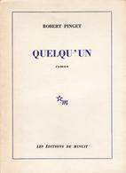 QUELQU'UN PAR ROBERT PINGET AUX ÉDITIONS DE MINUIT 1965 [ENVOI D'AUTEUR] - Livres, BD, Revues