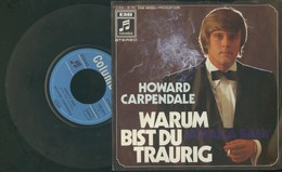 "HOWARD CARPENDALE-WARUM BIST DU TRAURIG -DISCO VINILE 45 GIRI ""7 - Vinyl Records"