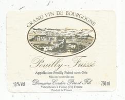 étiquette De Vin  , Bourgogne, POUILLY-FUISSE ,grand Vin ,Cordier ,FUISSE ,Saône Et Loire - Bourgogne