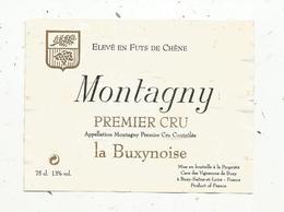 étiquette De Vin  , Bourgogne, MONTAGNY ,premier Cru ,la BUXYNOISE ,les Vignerons De BUXY ,Saône Et Loire - Bourgogne