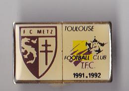 PIN'S  THEME FOOTBALL  MATCH METZ TOULOUSE 1992 - Football
