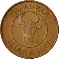 Monnaie, Iceland, 10 Aurar, 1981, TB, Bronze, KM:25 - Islande