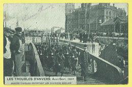 * Antwerpen - Anvers - Antwerp * (EDN VO-DW Anvers) Troubles D'Anvers, 1907, Gardes Civiques Escortant Ouvriers Anglais - Antwerpen