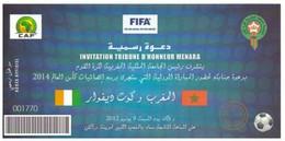 Billet Invitation  Match International Football  CAF. Maroc - Côte D'Ivoire 2012. Tribune D'Honneur - Soccer